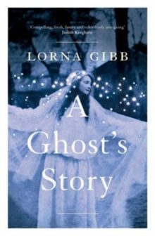 A Ghost's Story : A Novel, Paperback Book