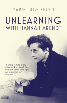 Unlearning with Hannah Arendt, Paperback Book