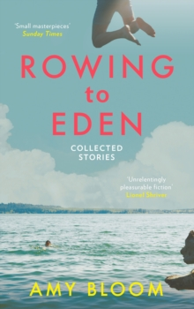 Rowing to Eden : Collected Stories, Paperback Book