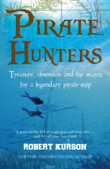 Pirate Hunters : Treasure, Obsession and the Search for a Legendary Pirate Ship, Paperback Book