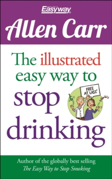 Allen Carr: the Illustrated Easyway to Stop Drinking, Paperback Book