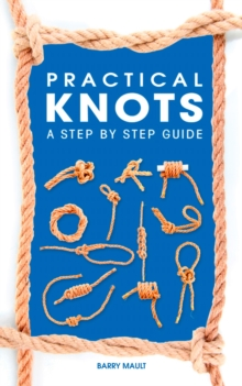 Practical Knots: A Step-by-Step Guide, Paperback Book