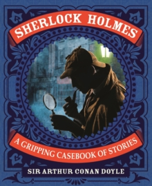 Sherlock Holmes : A Gripping Casebook of Stories, Hardback Book