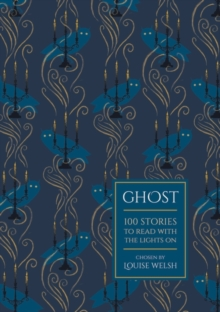 Ghost : 100 Stories to Read with the Lights On, Hardback Book