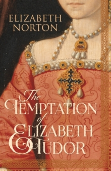 The Temptation of Elizabeth Tudor, Hardback Book