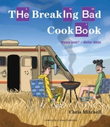 The Breaking Bad Cookbook, Hardback Book