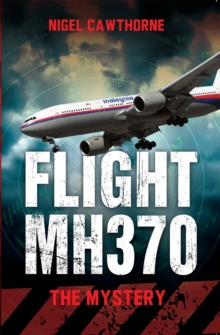 Flight MH370 : The Mystery, Paperback Book