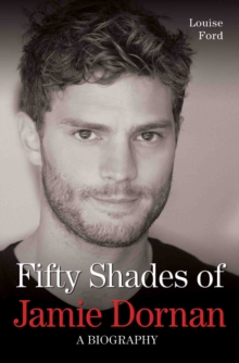 Fifty Shades of Jamie Dornan : A Biography, Paperback Book