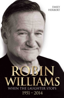 Robin Williams : When the Laughter Stops, Paperback Book