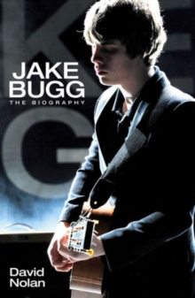 Jake Bugg : The Biography, Paperback Book