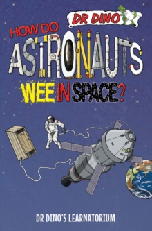 How Do Astronauts Wee in Space?, Paperback Book