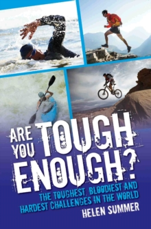 Are You Tough Enough? : The Toughest, Bloodiest and Hardest Challenges in the World, Paperback Book