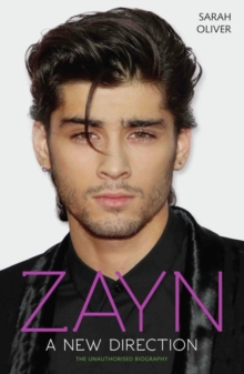 Zayn: A New Direction : The Unauthorised Biography, Hardback Book