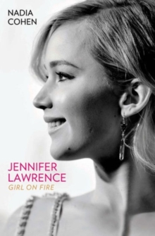 Jennifer Lawrence : Girl on Fire, Paperback Book