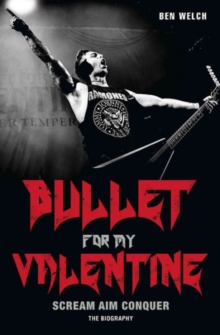 Bullet for My Valentine : Scream, Aim, Conquer, Paperback Book