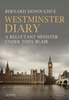 Westminster Diary : A Reluctant Minister Under Tony Blair, Hardback Book