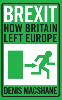 Brexit : How Britain Left Europe, Paperback Book