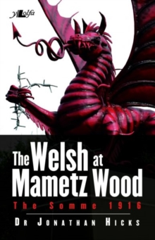 Welsh at Mametz Wood, The Somme 1916, The, Paperback Book