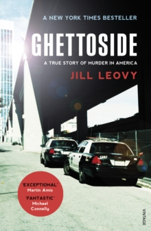 Ghettoside : Investigating a Homicide Epidemic, Paperback Book