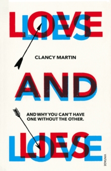 Love and Lies : And Why You Can't Have One Without the Other, Paperback Book