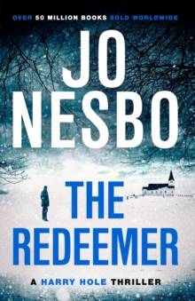 The Redeemer : A Harry Hole thriller (Oslo Sequence 4), Paperback Book