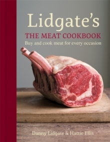 The Lidgate's: The Meat Cookbook : Buy and Cook Meat for Every Occasion, Hardback Book