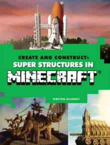 Create & Construct Super Structures in Minecraft, Paperback Book