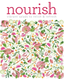 Nourish : Over 100 recipes for salads, toppings & twists, Paperback Book