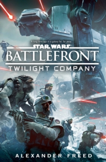 Star Wars: Battlefront: Twilight Company, Paperback Book