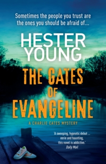 The Gates of Evangeline : Addictive. Perfect for Fans of Tana French and Gillian Flynn, Paperback Book