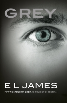 Grey : Fifty Shades of Grey as Told by Christian, Paperback Book