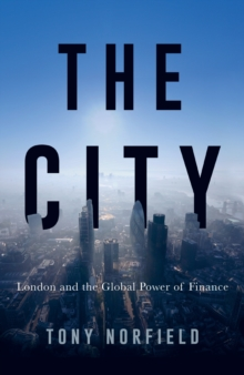 City : London and the Global Power of Finance, Hardback Book