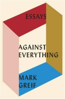 Against Everything : On Dishonest Times, Hardback Book