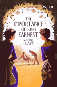 The Importance of Being Earnest and Other Plays, Paperback Book