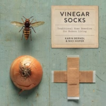 Vinegar Socks : Traditional Home Remedies for Modern Living, Hardback Book