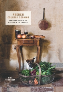 French Country Cooking : Meals and moments from a village in the vineyards, Hardback Book