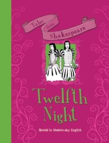 Tales from Shakespeare: Twelfth Night, Hardback Book