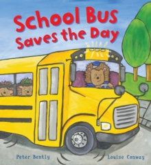 Busy Wheels: School Bus Saves the Day, Hardback Book