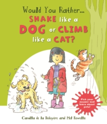 Would You Rather: Shake Like a Dog or Climb Like a Cat?, Paperback Book