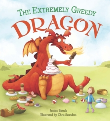 Storytime: The Extremely Greedy Dragon, Hardback Book