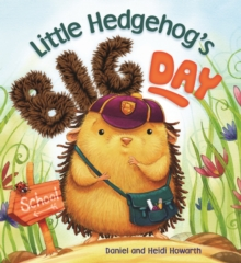 Storytime: Little Hedgehog's Big Day, Paperback Book