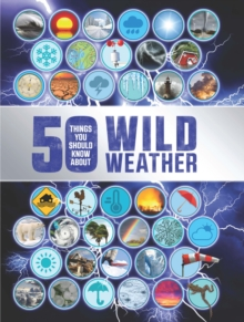 50 Things You Should Know About: Wild Weather, Paperback Book