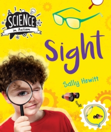 Science in Action: The Senses - Sight, Hardback Book