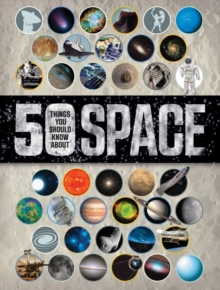 50 Things You Should Know About Space, Paperback Book