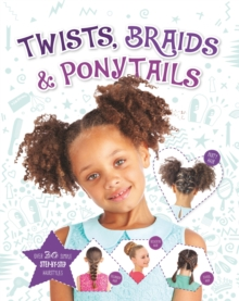 Twists, Braids and Ponytails, Hardback Book