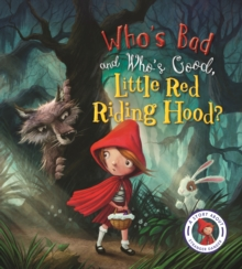 Fairytales Gone Wrong: Who's Bad and Who's Good, Little Red Riding Hood? : A Story About Stranger Danger, Hardback Book