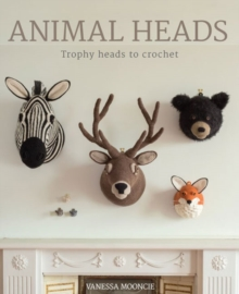 Animal Heads : Trophy Heads to Crochet, Paperback Book