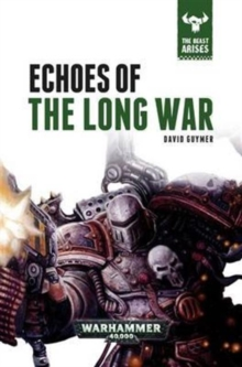 Echoes of the Long War, Hardback Book