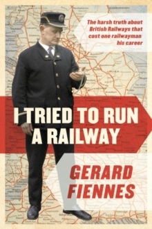 I Tried to Run a Railway, Hardback Book