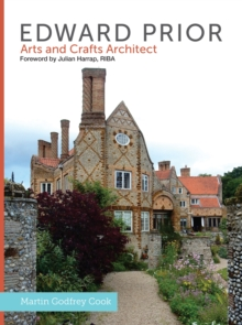 Edward Prior : Arts and Crafts Architect, Hardback Book